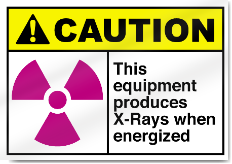 This Equipment Produces X-Rays When Energized Caution Signs