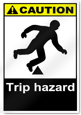 Trip Hazard Caution Signs