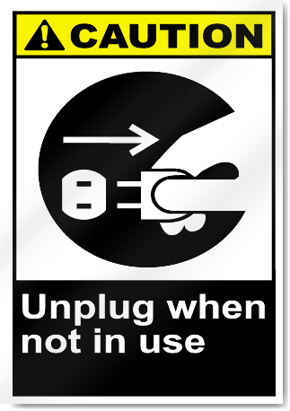 Unplug When Not In Use Caution Signs
