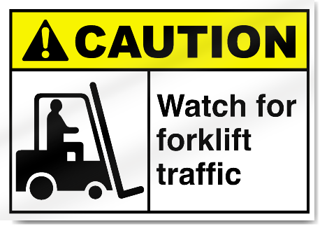Watch For Forklift Traffic Caution Signs