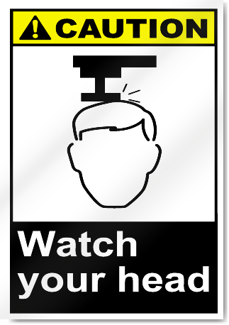 Watch Your Head Caution Signs Signstoyou Com