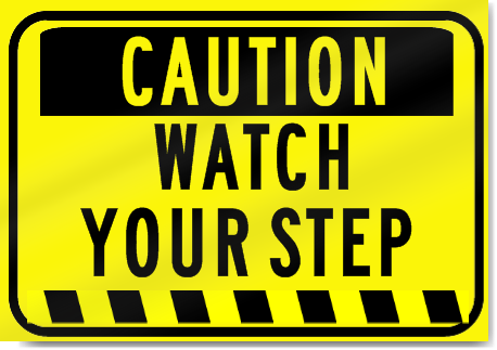 Caution Watch Your Step Signs Watch Your Step Sign