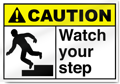 Watch Your Step2 Caution Signs Signstoyou Com