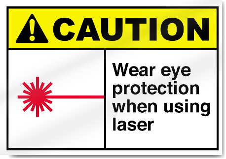 Wear Eye Protection When Using Laser Caution Signs