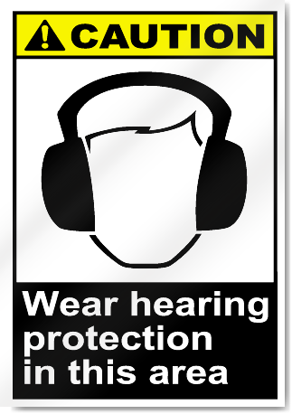 Wear Hearing Protection In This Area Caution Signs