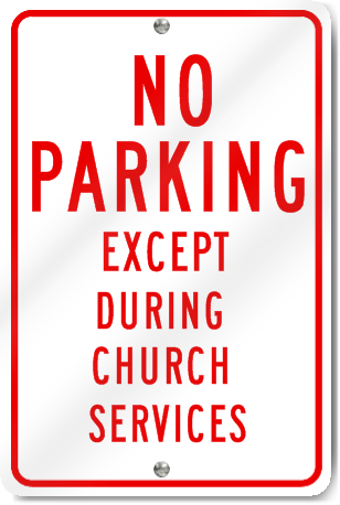 No Parking Except During Chapel Services Sign