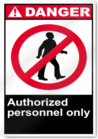 Authorized Personnel Only Danger Signs