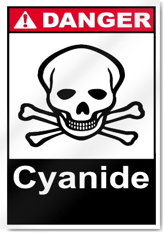 Cyanide Danger Signs Signstoyou Com