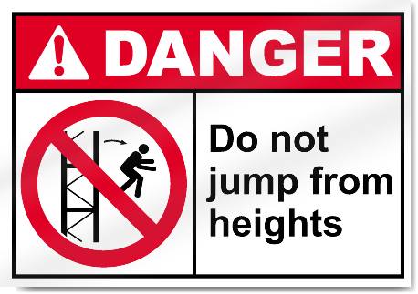 Do Not Jump From Heights Danger Signs