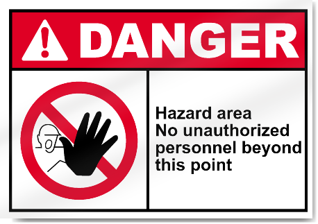 Hazard Area No Unauthorized Personnel Beyond This Point Danger Signs