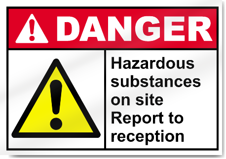Hazardous Substances On Site Report To Report To Reception Danger Signs