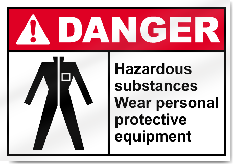 Hazardous Substances Wear Personal Protective Equipment Danger Signs