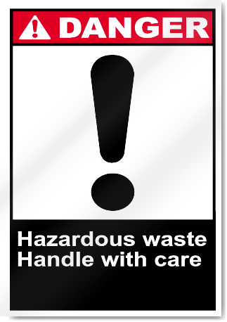 Hazardous Waste Handle With Care Danger Signs