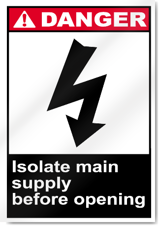 Isolate Main Supply Before Opening Danger Signs