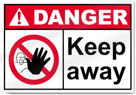 Keep Away Danger Signs