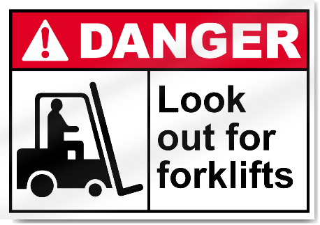 Look Out For Forklifts Danger Signs