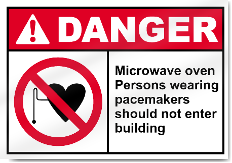 Microwave Oven Persons Wearing Pacemaker Danger Signs