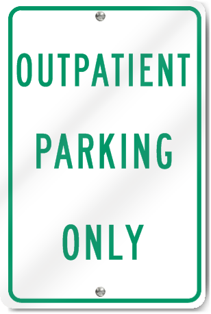 Outpatient Parking Only Sign