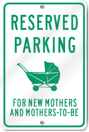 Reserved Parking For Mothers Sign