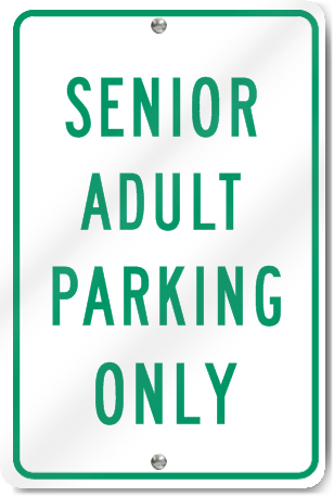 Senior Adult Parking Only Sign