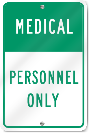 Medical Personnel Only Signstoyou Com