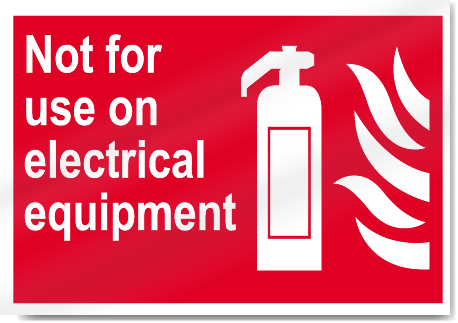 Not For Use On Electrical Equipment Fire Signs