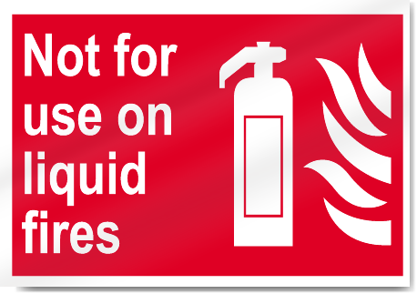 Not For Use On Liquid Fires Fire Signs