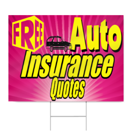 Free Auto Insurance Quotes Sign | SignsToYou.com