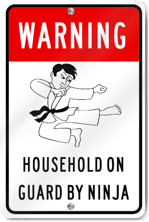 Warning Household On Guard By Ninja Sign