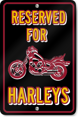 Reserved For Harleys Custom Sign