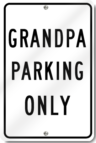 Grandpa Parking Only Sign