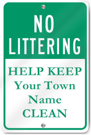 No Littering Help Keep Custom Town Clean Sign
