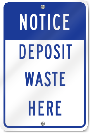 Notice Deposit Waste Here Sign