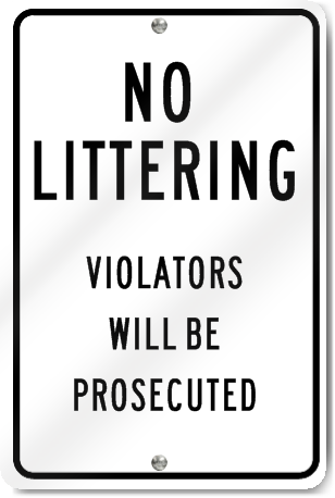 No Littering Violators Will Be Prosecuted Sign