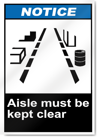 Aisle Must Be Kept Clear Notice Signs
