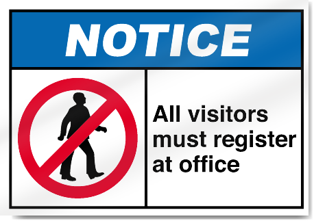 All Visitors Must Register At Office Notice Signs