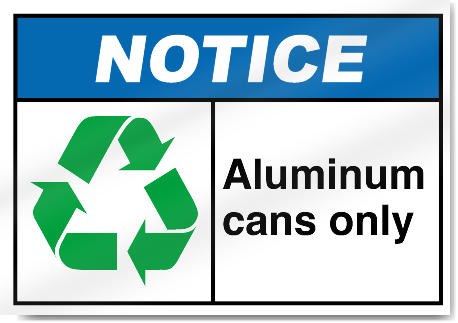 Aluminum Cans Only Notice Signs