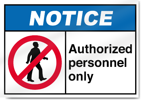 Authorized Personnel Only Notice Signs
