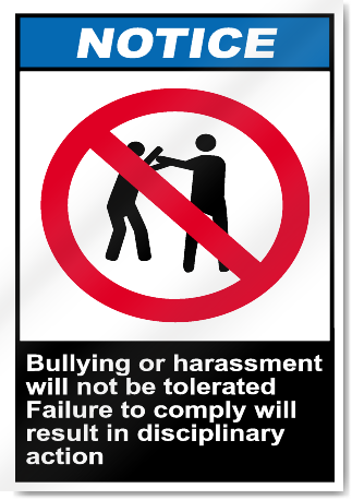 Bullying Or Harassment Will Not Be Tolerated Notice Signs