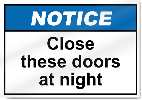 Close These Doors At Night Notice Signs