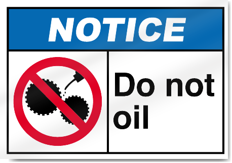 Do Not Oil Notice Signs