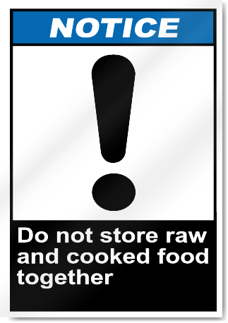 Do Not Store Raw And Cooked Food Together Notice Signs