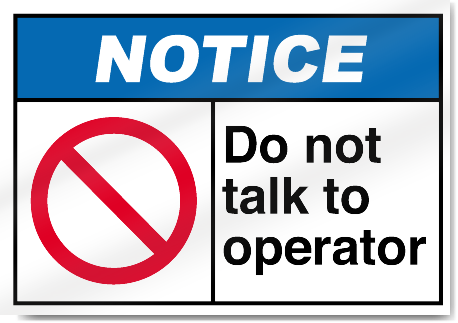 Do Not Talk To Operator Notice Signs