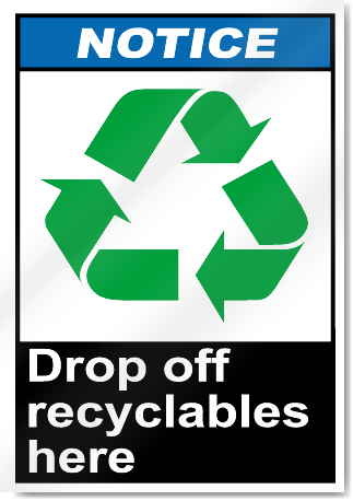 Drop Off Recyclables Here Notice Signs
