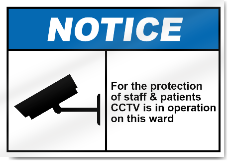 For The Protection Of Staff & Patients CCTV Is In Operation Notice Signs