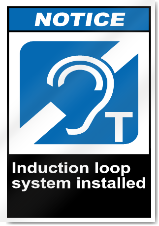 Induction Loop System Installed Notice Signs