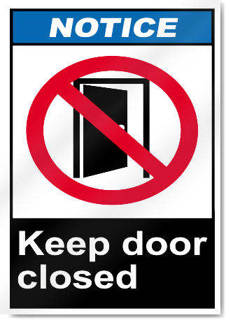 Keep Door Closed Notice Signs Signstoyou Com