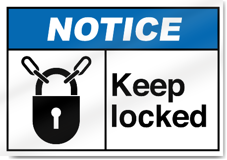 Keep Locked Notice Signs