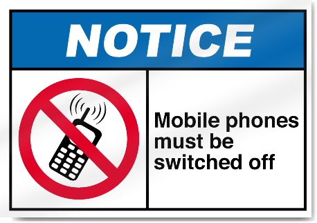 Mobile Phones Must Be Switched Off Notice Signs