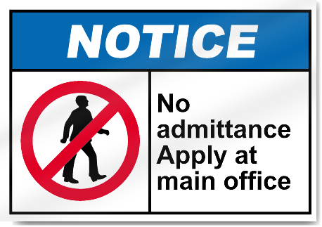 No Admittance Apply At Main Office Notice Signs